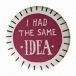 "La Pin de LePalle: pin ""i had the same idea"""
