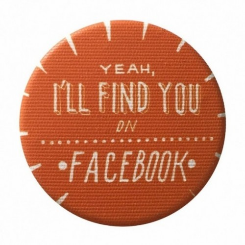 "La Pin de LePalle: pin ""yeah, i'll find you on facebook"""