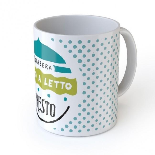"Mug ""Stasera vado a letto presto"", tasse en céramique"