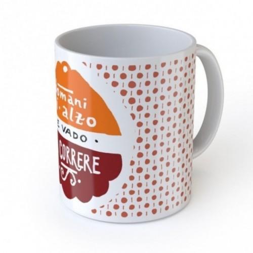 """Mug """"Domani mi alzo e vado a correre"""", tazza in ceramica"""