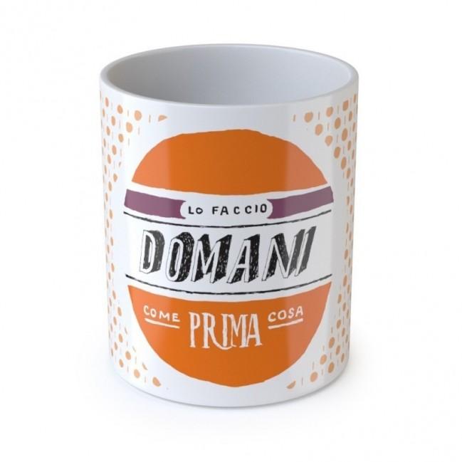"""Mug """"Lo faccio domani come prima cosa"""", tazza in ceramica"""