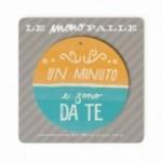 """Monopalla """"un minuto e sono da te"""", disco decorativo in legno stampato a colori"""