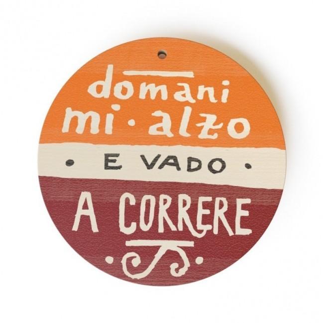 """Monopalla """"domani mi alzo e vado a correre"""", disco decorativo in legno stampato a colori"""