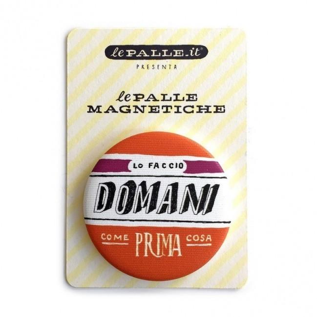"""Le Palle Magnetiche: magnete """"Lo faccio domani come prima cosa"""""""