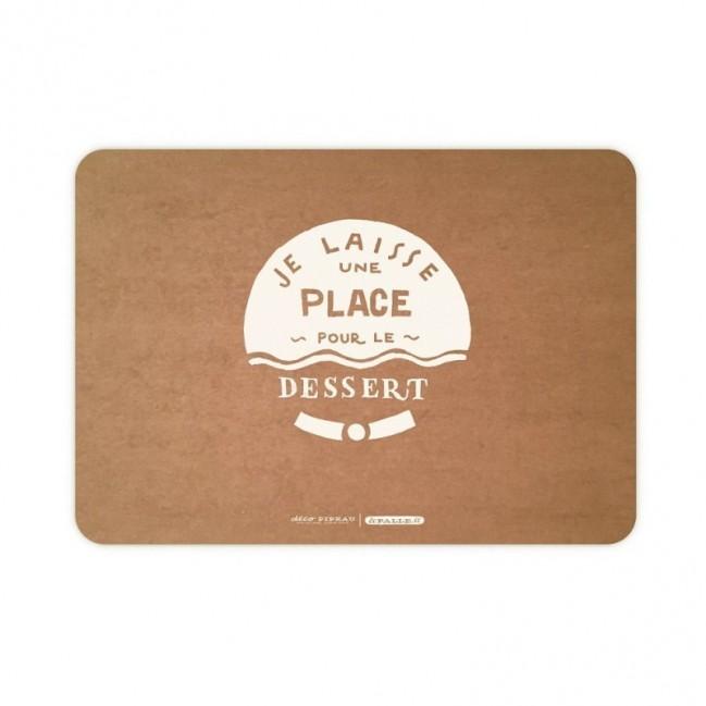 """Set de table """"Je laisse une place pur le dessert"""" en fibre de cellulose couleur havane, lavable et réutilisable"""