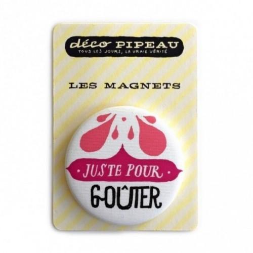"""Déco Pipeau Magnétique: magnet """"Just pour gouter"""""""