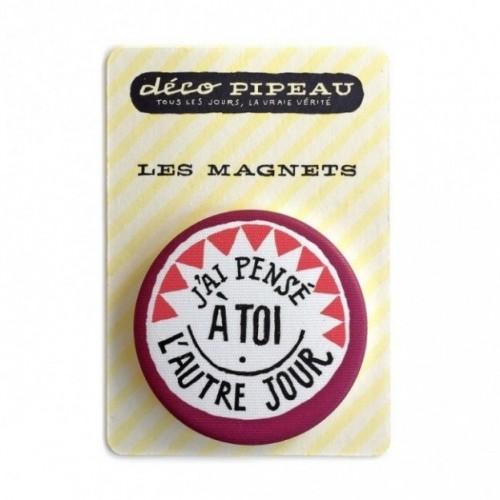 """Déco Pipeau Magnétique: magnet """"J'ai pensé à toi l'autre jour"""""""