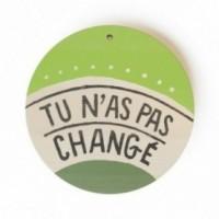 """Mono Pipeau """"Tu n'as pas changé"""" disco decorativo in legno stampato a colori"""