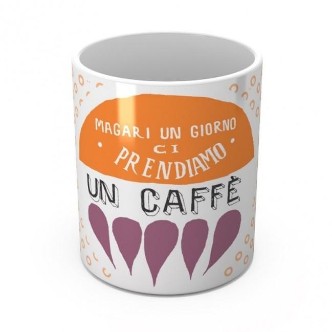 """Mug """"Magari un giorno ci prendiamo un caffè"""", tazza in ceramica"""