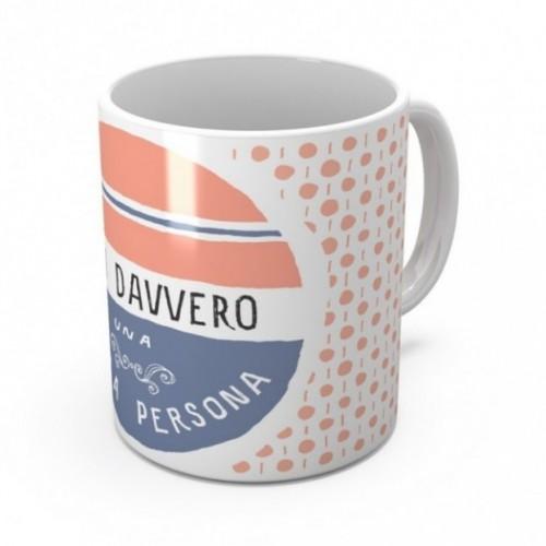 """Mug """"Sei davvero una bella persona"""", tasse en céramique"""