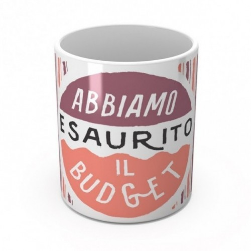 "Mug ""Abbiamo esaurito il budget"", tasse en céramique"