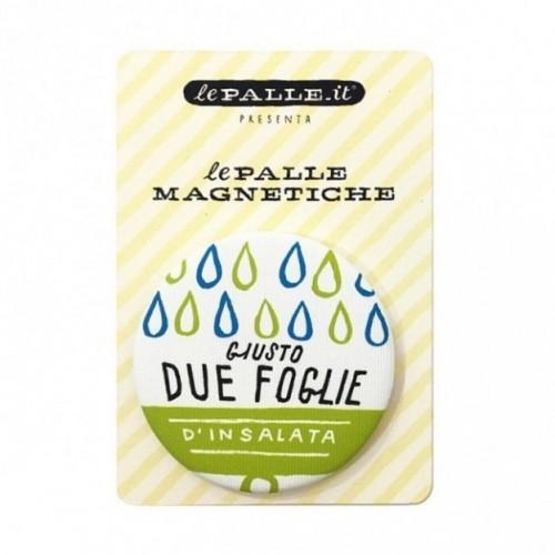 """Le Palle Magnetiche: magnete """"Giusto due foglie di insalata"""""""