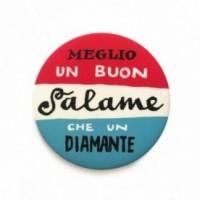 """Déco Pipeau Magnétique: aimant """"Meglio un buon salame che un diamante"""""""